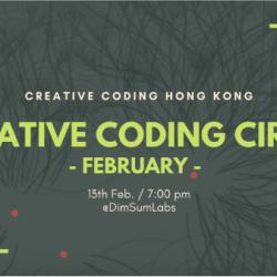 Creative Coding Circle @ Dim Sum Labs